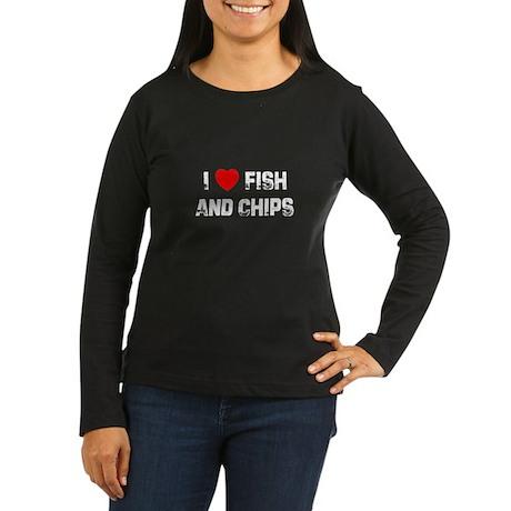 I * Fish And Chips Women's Long Sleeve Dark T-Shir