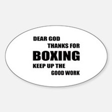 Dear God Thanks For Boxing Sticker (Oval)