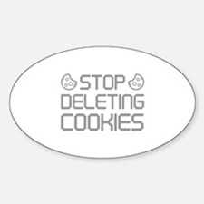 Stop Deleting Cookies Sticker (Oval)