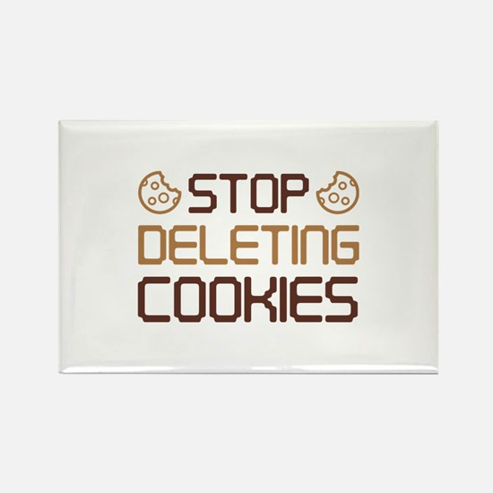Stop Deleting Cookies Rectangle Magnet