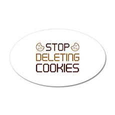 Stop Deleting Cookies 22x14 Oval Wall Peel