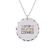 Stop Deleting Cookies Necklace