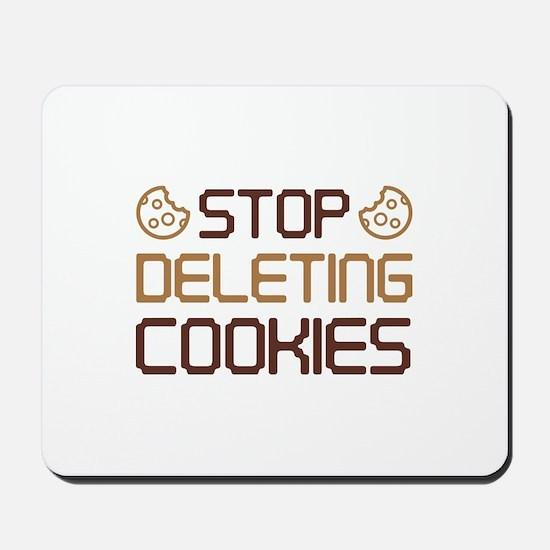 Stop Deleting Cookies Mousepad