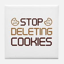 Stop Deleting Cookies Tile Coaster