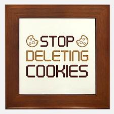 Stop Deleting Cookies Framed Tile