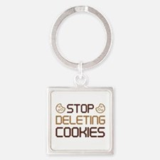 Stop Deleting Cookies Square Keychain