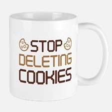 Stop Deleting Cookies Mug