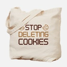 Stop Deleting Cookies Tote Bag