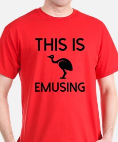 This Is Emusing T-Shirt