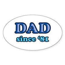 Dad Since 1981 Father's Day Oval Decal