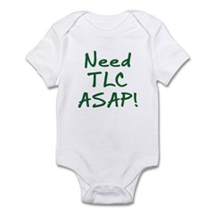 Need TLC ASAP Infant Bodysuit