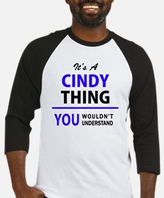 It's CINDY thing, you wouldn't und Baseball Jersey