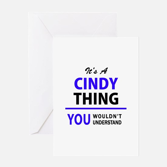 It's CINDY thing, you wouldn't unde Greeting Cards