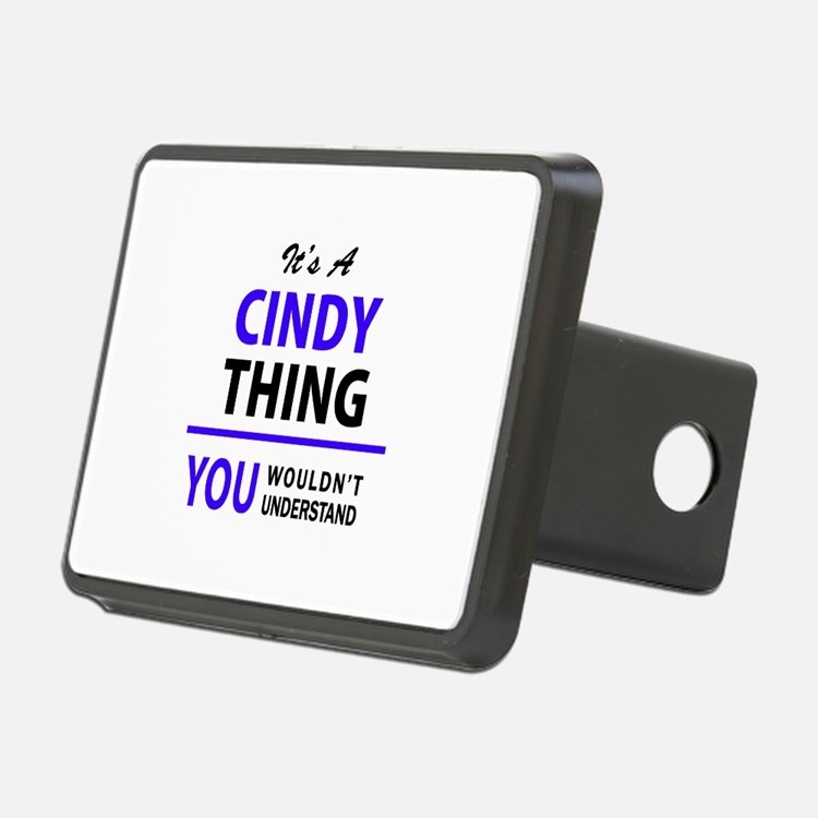 It's CINDY thing, you woul Hitch Cover