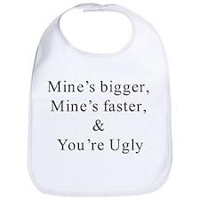 Bigger, faster, your ugly  Bib