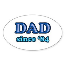 Dad Since 1984 Father's Day Oval Decal