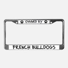 Owned by French Bulldogs License Plate Frame