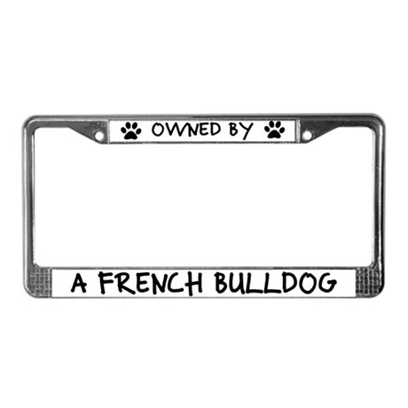 Owned by a French Bulldog License Plate Frame