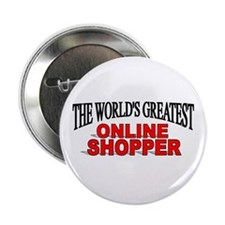"""The World's Greatest Online Shopper"" Button"