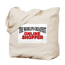 """The World's Greatest Online Shopper"" Tote Bag"