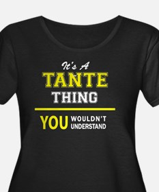 TANTE thing, you wouldn't unders Plus Size T-Shirt