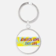 Atheists Love This Life Keychains