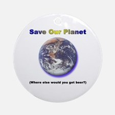 The Only Planet with Beer! Ornament (Round)