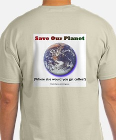 The Only Planet with Coffee! T-Shirt