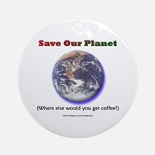 The Only Planet with Coffee! Ornament (Round)