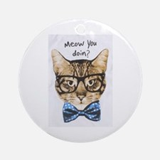 Meow you Doin? Round Ornament