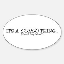 It's a Corso Thing Decal