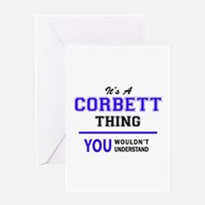 It's CORBETT thing, you wouldn't un Greeting Cards