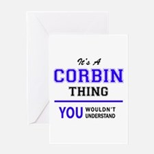It's CORBIN thing, you wouldn't und Greeting Cards