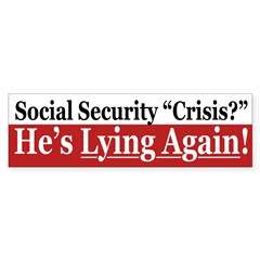 Social Security Crisis Lies (bumper sticker)