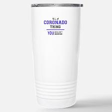 It's CORONADO thing, yo Travel Mug