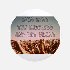 Long Live the Reckless and the Brave Button