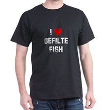 I * Gefilte Fish T-Shirt