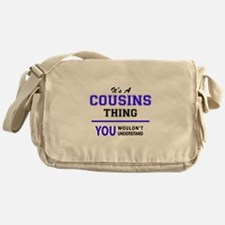 It's COUSINS thing, you wouldn't und Messenger Bag