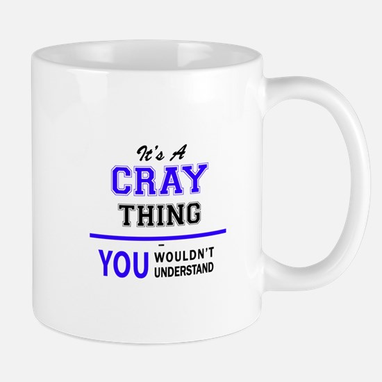 It's CRAY thing, you wouldn't understand Mugs