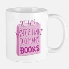 you can never have too many books Mugs