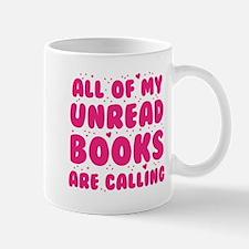 All of my unread books are calling Mugs
