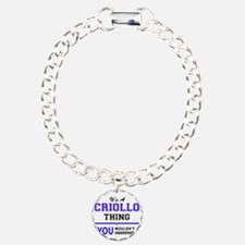 It's CRIOLLO thing, you Bracelet