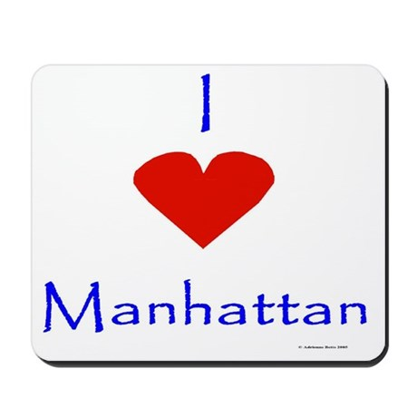 I love Manhattan Mousepad