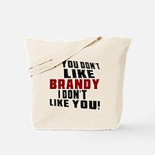 Don't Like Brandy Tote Bag