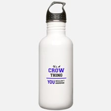 It's CROW thing, you w Water Bottle