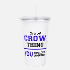 It's CROW thing, you w Acrylic Double-wall Tumbler
