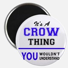 It's CROW thing, you wouldn't understand Magnets