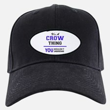 It's CROW thing, you wouldn't understand Baseball Hat