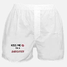 Kiss Me I'm a BABYSITTER Boxer Shorts