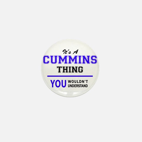 It's CUMMINS thing, you wouldn't under Mini Button